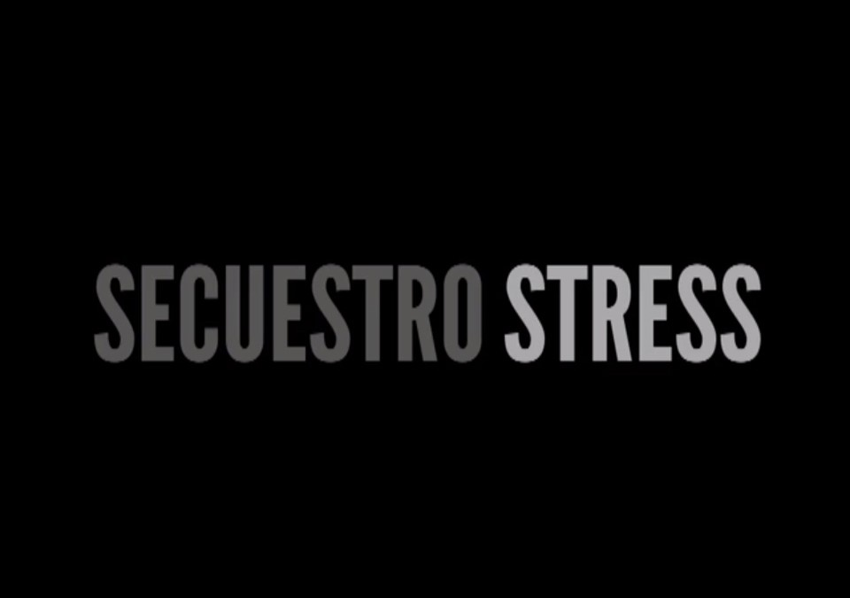 SECUESTRO STRESS